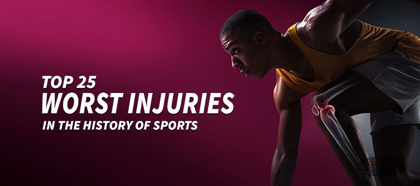Top 25 Worst Injuries in the History of Sport